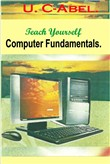 Teach Yourself Computer Fundamentals.