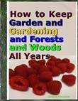 How to Keep Garden and Gardening and Forests and Woods All Years
