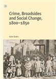 Crime, Broadsides and Social Change, 1800-1850