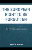 The European Right to Be Forgotten