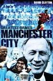 Manchester City Greatest Games
