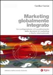 Marketing globalmente integrato. La configurazione e il coordinamento delle decisioni di marketing a livello internazionale