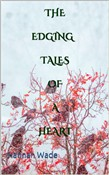 The Edging Tales Of A Heart