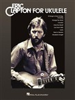 Eric Clapton for Ukulele Songbook