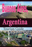 Buenos Aires, Argentina: Tourism Guide