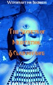 The Secrets of Meditation & Clairvoyance