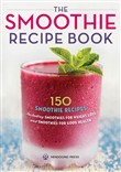 the smoothie recipe book:...