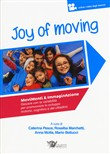 Joy of moving. Movimenti e immaginazione