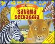 Savana selvaggia. Libro pop-up