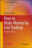 How to make money by fast trading. A guide to success
