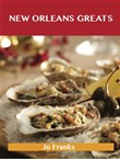 New Orleans Greats: Delicious New Orleans Recipes, The Top 99 New Orleans Recipes