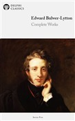 Complete Works of Edward Bulwer-Lytton (Delphi Classics)