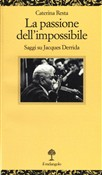La passione dell'impossibile. Saggi su Jacques Derrida