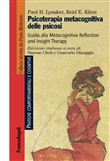Psicoterapia metacognitiva delle psicosi. Guida alla Metacognitive Reflection and Insight Therapy