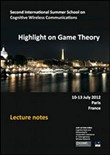 Highlight on game thepry. Second international summer school on cognitive wireless communications