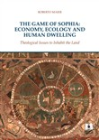 The game of Sophia: economy, ecology and human dwelling. Theological issues to inhabit the land