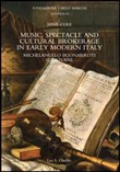 Music, spectacle and cultural brokerage in early modern Italy. Michelangelo Buonarroti il giovane