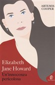 Elizabeth Jane Howard. Un'innocenza pericolosa