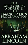 Gettysburg Address & The Emancipation Proclamation, The