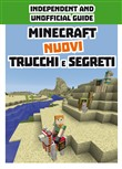 Minecraft. Nuovi trucchi e segreti. Indipendent and unofficial guide