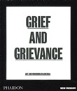 Grief and grievance: art and mourning in America. Ediz. illustrata