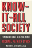 Know-It-All Society: Truth and Arrogance in Political Culture