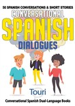 Conversational Spanish Dialogues: 50 Spanish Conversations & Short Stories