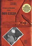 Sulla strada con don Gallo. Con DVD video