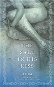 The Salt in His Kiss