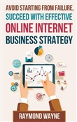 Avoid Starting With Failure , Succeed With Effective Online Internet Strategy