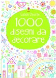 1000 disegni da decorare. Ediz. illustrata
