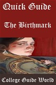 Quick Guide: The Birthmark