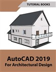 AutoCAD 2019 For Architectural Design