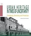 Urban heritage in times of uncertainty. Complexity, sensitive and protection