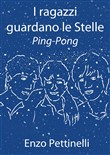 I ragazzi guardano le Stelle: Ping-Pong