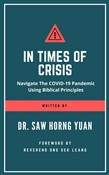 In Times Of Crisis: Navigate The COVID-19 Pandemic Using Biblical Principles