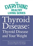 Thyroid Disease: Thyroid Disease and Your Weight