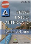 Senso unico, alternato. L'estate del 2001