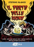 Il porto delle anime. Cramps, Gun club, Birthday party, Sigfrido Mantovani: quattro biografie rock'n roll