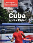 Questions internationales : Cuba après Fidel - n°76