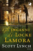 Gli inganni di Locke Lamora. The Gentleman Bastard sequence. Vol. 1