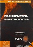 Frankenstein, or the Modern Prometheus. Ediz. per ipovedenti