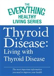 Thyroid Disease: Living with Thyroid Disease