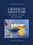 Grimaldi Armatori. The story of a family and a company. Ediz. multilingue