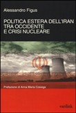 Politica estera dell'Iran tra Occidente e crisi nucleare