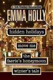 Hidden Holidays (Move Me, The Faerie's Honeymoon, Winter's Tale)