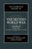 The Cambridge History of the Second World War: Volume 3, Total War: Economy, Society and Culture