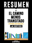 Resumen De El Camino Menos Transitado (The Road Less Travelled) - De M. Scott Peck