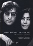 Dream lovers. John e Yoko a New York. Ediz. illustrata