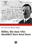 Hitler, the man who shouldn't have been born